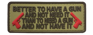"G-Force ""Better To Have a Gun Than Not"" PVC Morale Patch (TAN)"