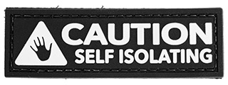 """CAUTION Self Isolating"" Morale Patch (Black)"